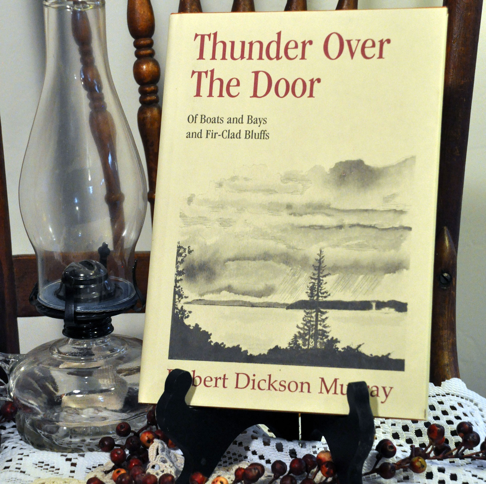 Thunder Over the Door: Of Boats and Bays and Fir-Clad Bluffs by Robert Dickson Murray